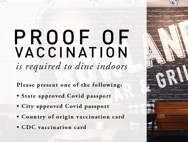 Proof of vaccination is required to dine indoors. Please present one of the following: State approved Covid Passport, City Approved Covid Passport, Country of origin vaccination card, CDC vaccination card.