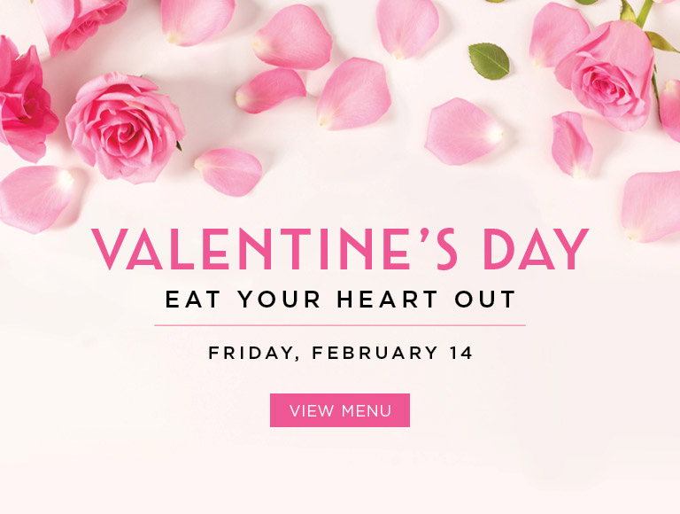 View Menu | Valentine's Day | Eat Your Heart Out | Friday, February 14
