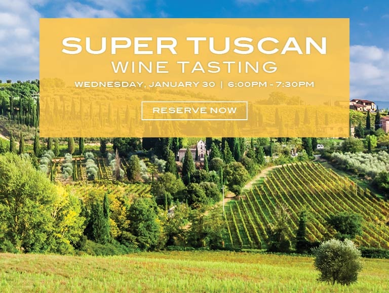Reserve Now for Super Tuscan Wine Tasting | January 30