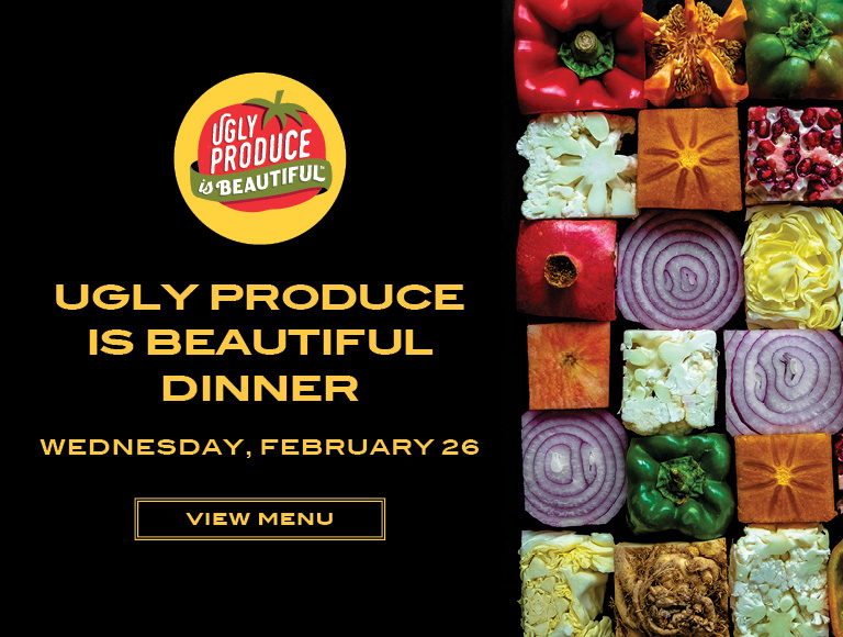 View Menu | Ugly Produce is Beautiful Dinner | Wednesday, February 26