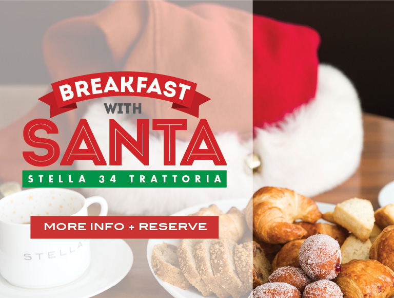 Breakfast with Santa, Stella 34 Trattoria. Click for more information and reserve.