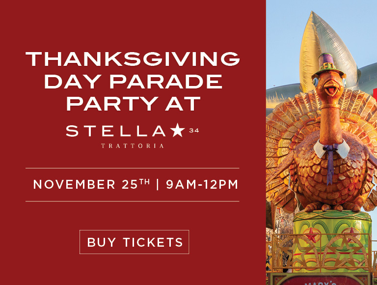 Thanksgiving Day Parade Party at Stella 34   November 25th 9AM-12PM