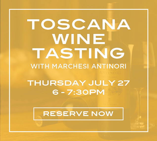Toscana Wine Tasting July 27 6 to 7:30 pm Reserve Now