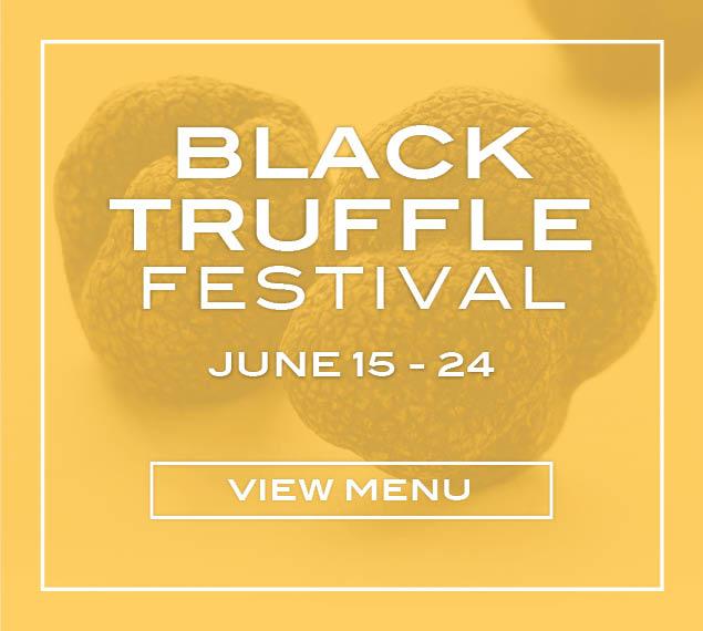 View the Black Truffle Festival menu running June 15 through June 24