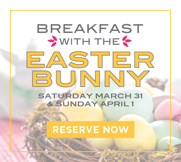Reserve Now For Breakfast With The Easter Bunny