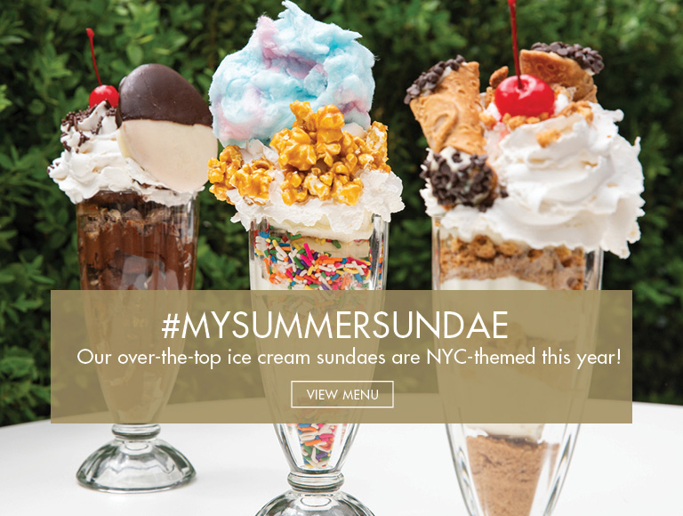 View Menu | #MySummerSundae Our over-the-top sundaes are NYC-themed this year | Midtown NYC Restaurants