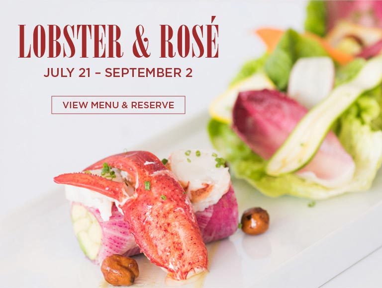 Lobster & Rosé, Saturdays and Sundays July 21- September 2