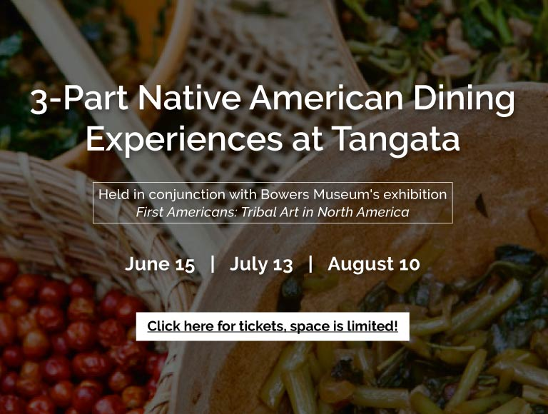 3-Part Native American Dining Experience, Bowers Museum