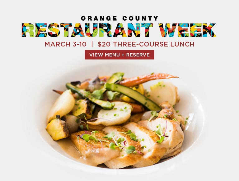 View menu & Reserve for Orange County Restaurant Week | March 3-10, 2019