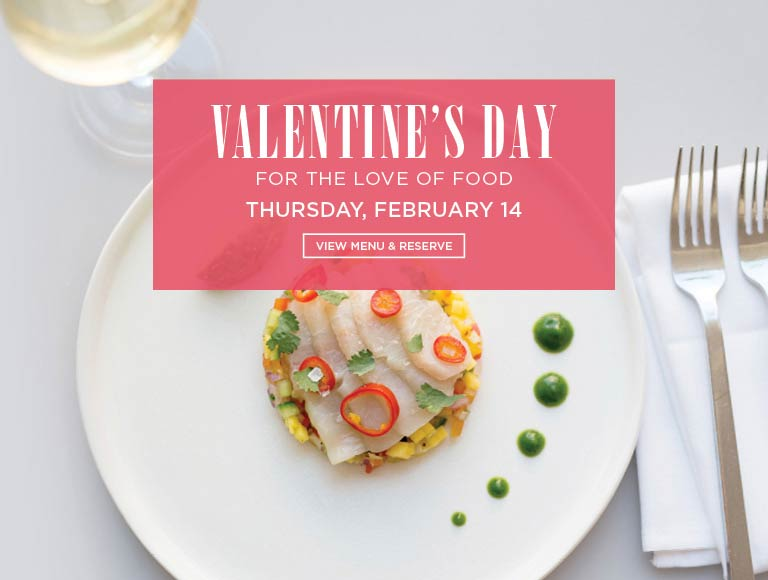 For The Love Of Food, Valentine's Day, Orange County | View Menu & Reserve Now
