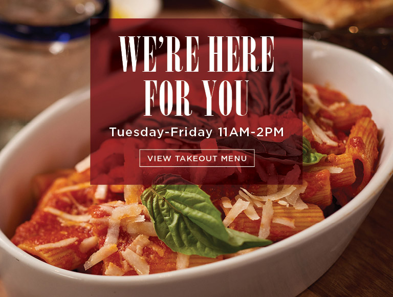 View Takeout Menu | We're Here for You | Tuesday-Friday 11AM-2PM