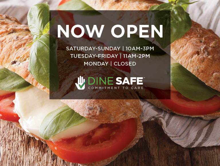 Now Open | Saturday-Sunday 10am-3pm, Tuesday-Friday 11am-2pm, Closed Monday | Dine Safe Commitment To Care
