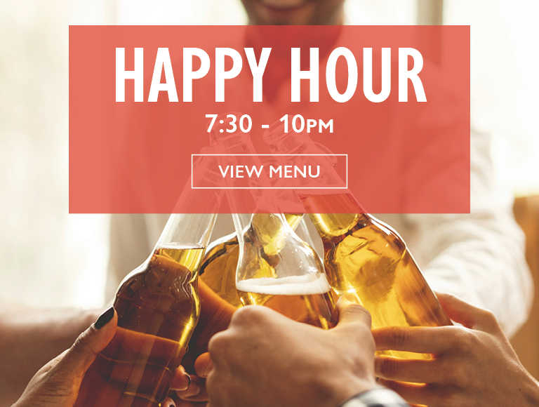 View Menu | Happy Hour, 7:30-10 PM