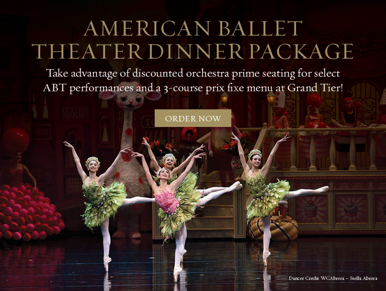 Order Now | American Ballet Theater Dinner Package | Discounted seating for select performances & a 3-course prix fixe menu