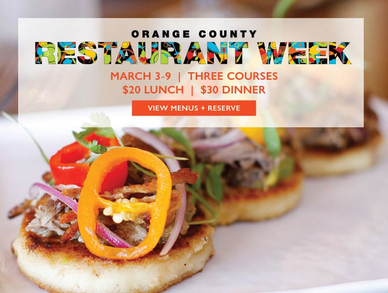 View Menu & Reserve for Orange County Restaurant Week | March 3-9 | Three-Courses $20 Lunch or $30 Dinner