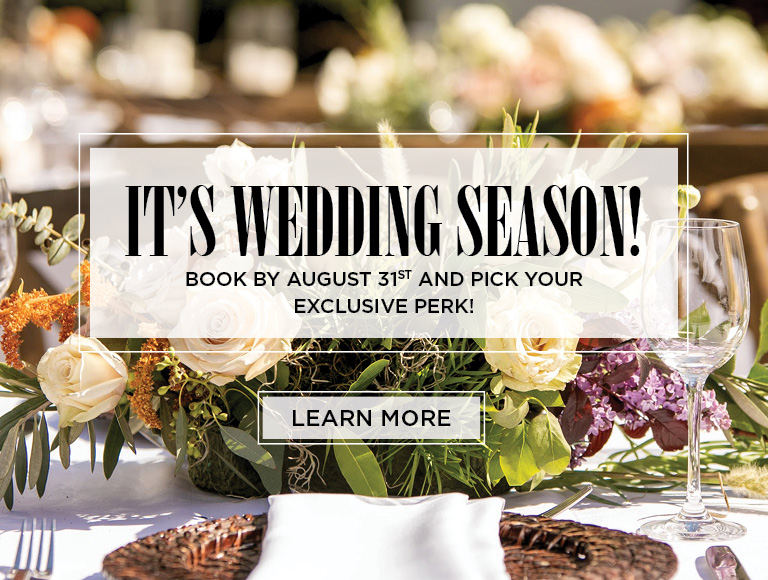 It's Wedding Season! Book by August 31st and pick your exclusive perk!