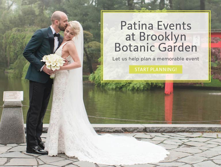 Patina Events at Brooklyn Botanic Garden | Start Planning Your Next Event