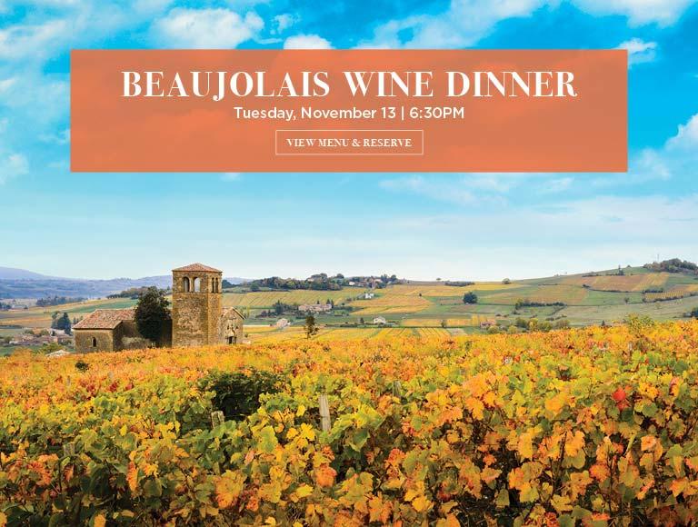 View Menu & Reserve for Beaujolais Wine Dinner, November 13