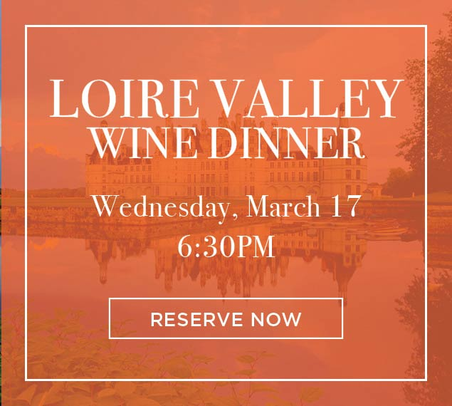 Reserve Now for Loire Wine Dinner