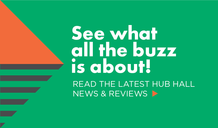 Read the latest Hub Hall News & Reviews | See What all the buzz is about!