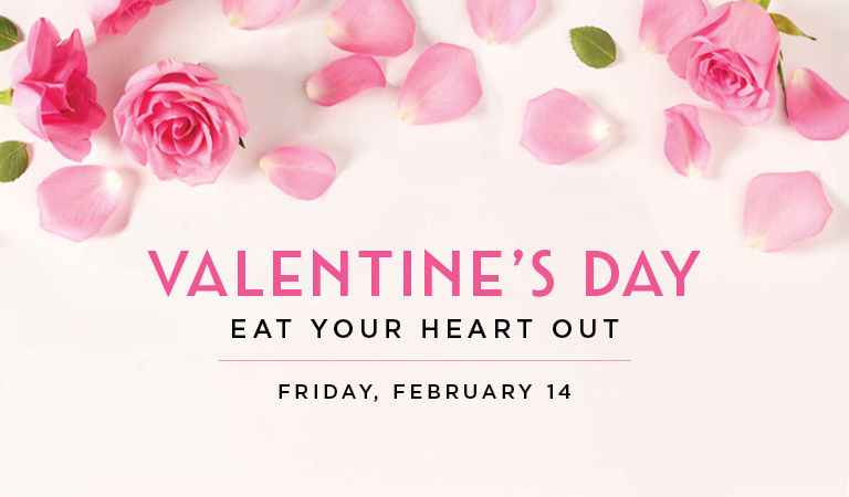 Valentine's Day | Eat Your Heart Out | Friday, February 14