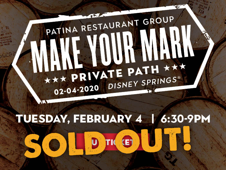 Sold Out | Patina Restaurant Group Make Your Mark | Private Path | 02-04-2020, Disney Springs | Tuesday, February 4 | 6:30-9PM