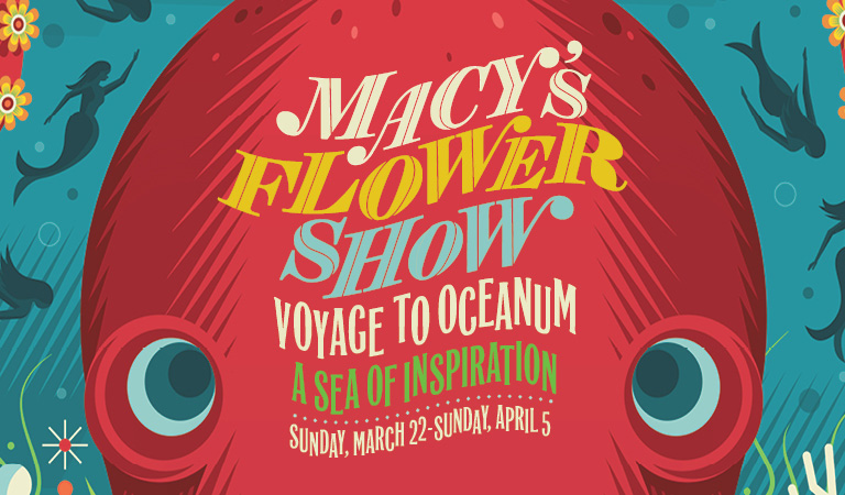 Macy's Flower Show | Voyage to Oceanum | A Sea of Inspiration | Sunday, March 22-Sunday, April 5