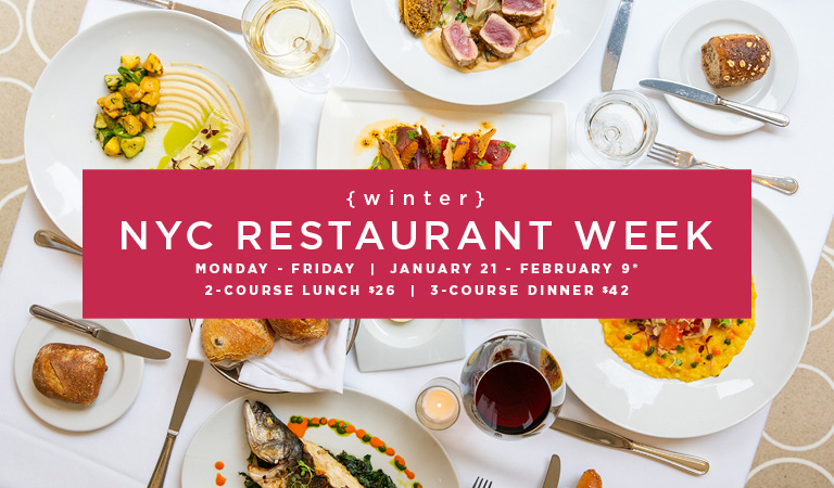Winter NYC Restaurant Week | Monday-Friday | January 21 - February 9* | 2-Course Lunch $26 | 3-Course Dinner $42
