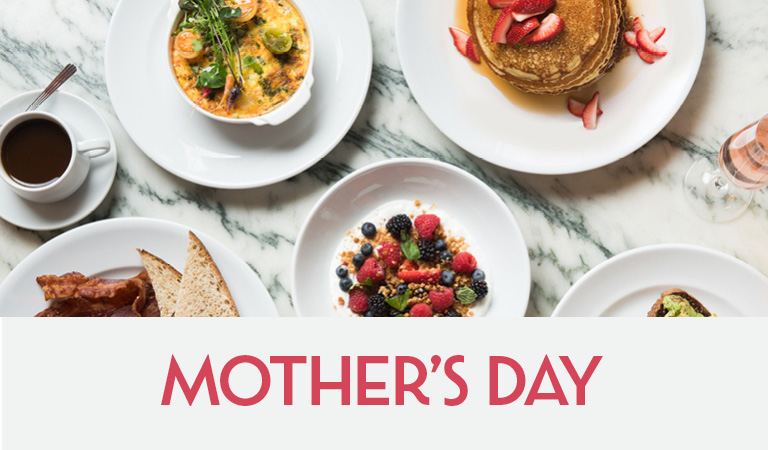 Mother's Day | Sunday, May 10, 2020 | Orange County & Downtown Los Angeles Restaurants
