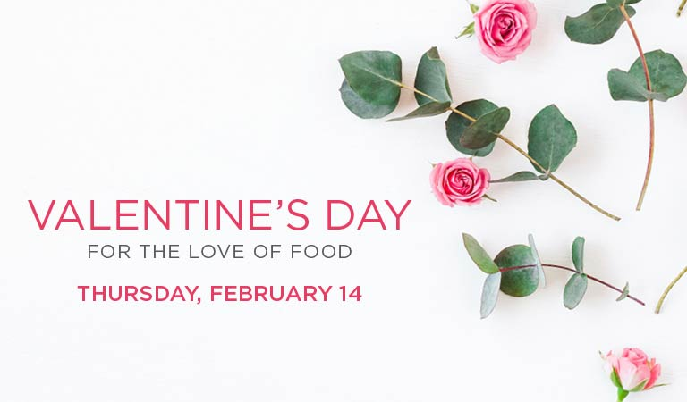 For The Love Of Food | Valentine's Day 2019, California Restaurants