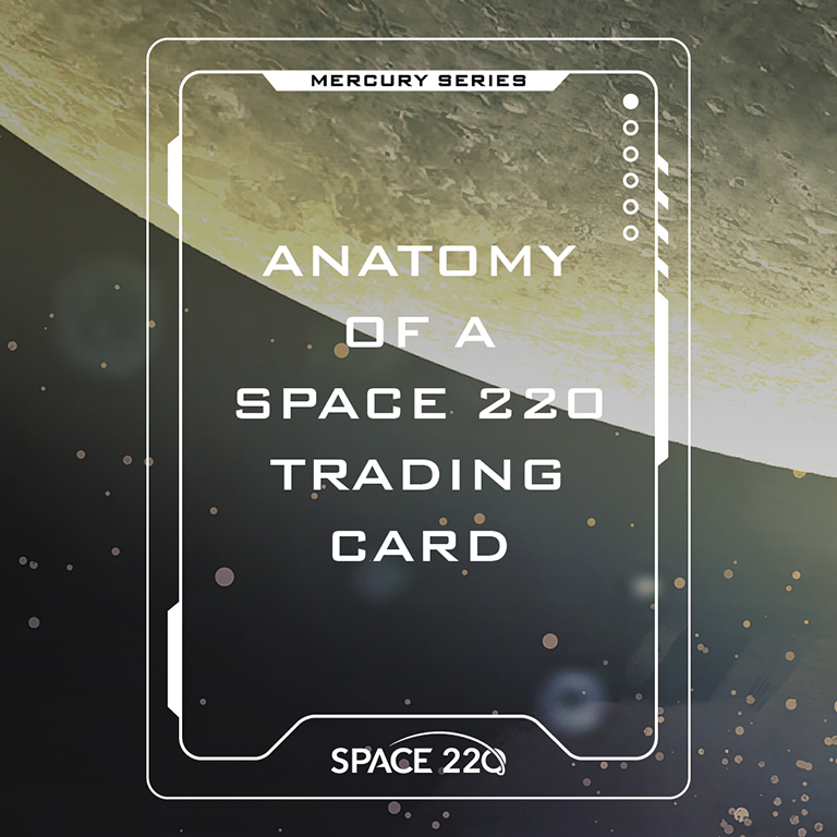 Anatomy of a Space 220 Trading Card