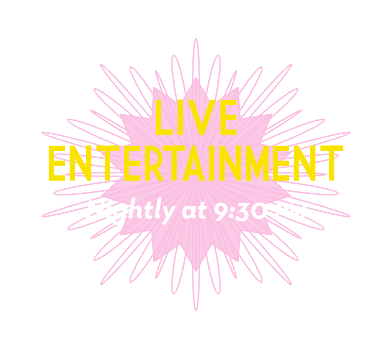 Live Entertainment Nightly at 9:30PM