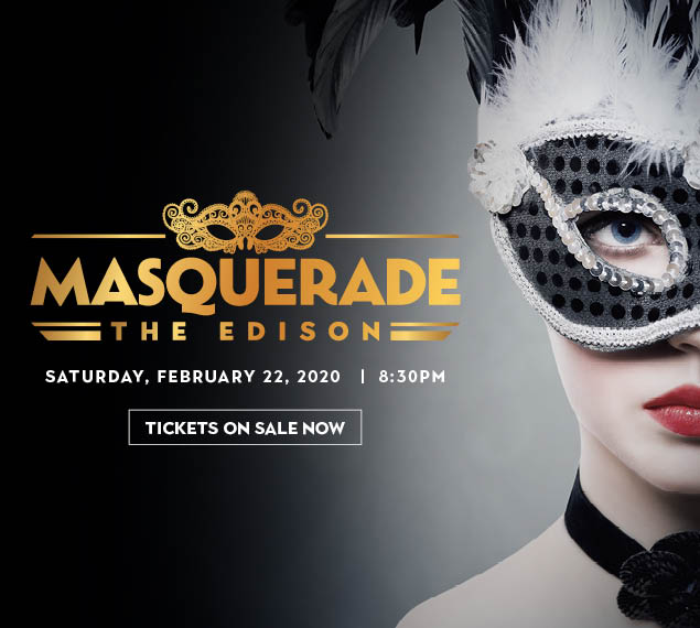 Tickets on Sale Now | Masquerade at The Edison | Saturday, February 22, 2020 | 8:30PM