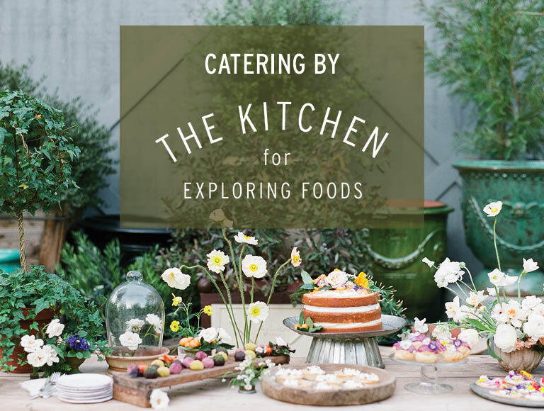 Catering by The Kitchen for Exploring Foods